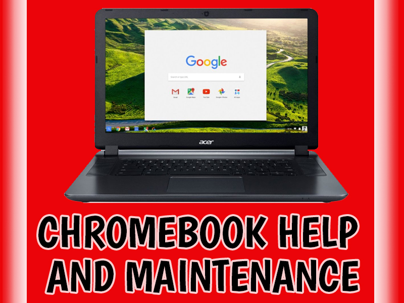 Chromebook Help and Maintenance