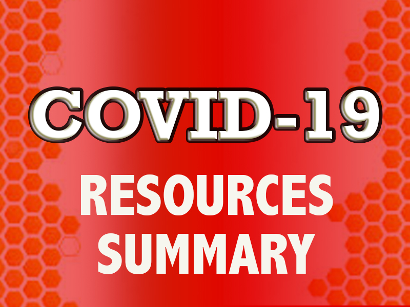 COVID-19 RESOURCES SUMMARY